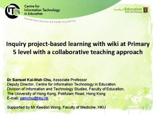 Inquiry projectbased learning with wiki at Primary 5