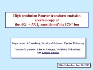 High resolution Fourier transform emission spectroscopy of the