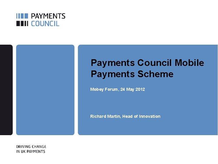 Payments Council Mobile Payments Scheme Mobey Forum 24