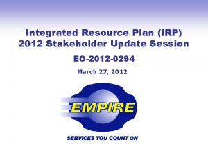 Integrated Resource Plan IRP 2012 Stakeholder Update Session