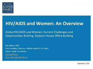 HIVAIDS and Women An Overview Global HIVAIDS and