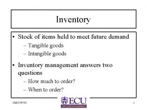 Inventory Stock of items held to meet future