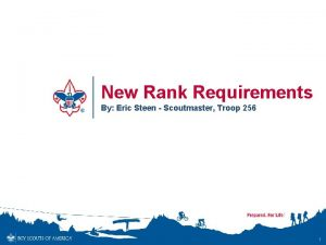 New Rank Requirements By Eric Steen Scoutmaster Troop