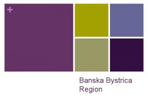 Banska Bystrica Region Location n Banska Bystrica Region