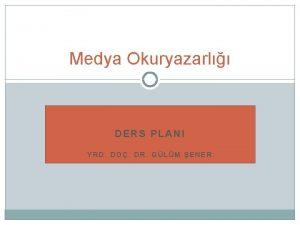 Medya Okuryazarl DERS PLANI YRD DO DR GLM
