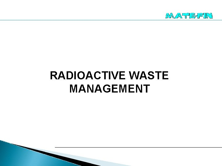 RADIOACTIVE WASTE MANAGEMENT RADIOACTIVE WASTE MANAGEMENT MATEFIN participated