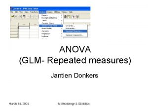 ANOVA GLM Repeated measures Jantien Donkers March 14