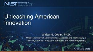 Unleashing American Innovation Walter G Copan Ph D