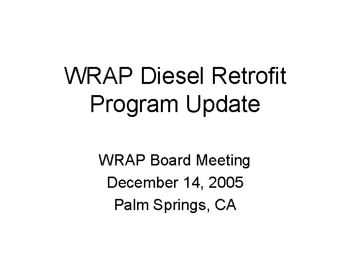 WRAP Diesel Retrofit Program Update WRAP Board Meeting