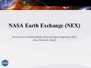NASA Earth Exchange NEX Earth Science DivisionNASA Advanced