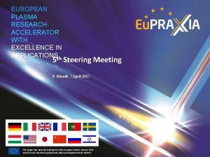 EUROPEAN PLASMA RESEARCH ACCELERATOR WITH EXCELLENCE IN APPLICATIONSth