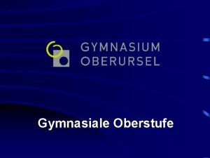Gymnasiale Oberstufe Gymnasium Oberursel Profil 1 Ca 550