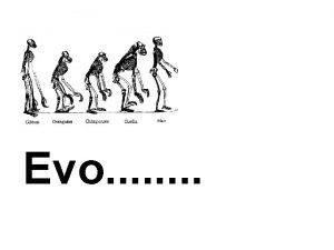 Evo Devo Evo Devo Evolution and Development I