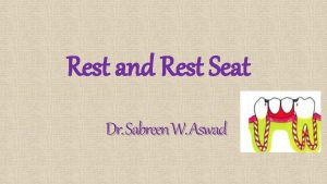 Rest and Rest Seat Dr Sabreen W Aswad