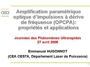Amplification paramtrique optique dimpulsions drive de frquence OPCPA