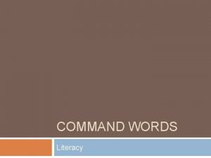 COMMAND WORDS Literacy MDT 5 Literacy Theme Differentiation