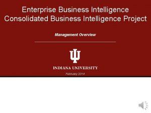 Enterprise Business Intelligence Consolidated Business Intelligence Project Management