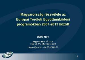 Magyarorszg rszvtele az Eurpai Terleti Egyttmkdsi programokban 2007