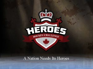 A Nation Needs Its Heroes A Nation Needs