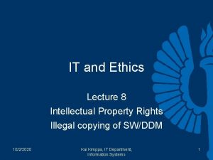 IT and Ethics Lecture 8 Intellectual Property Rights