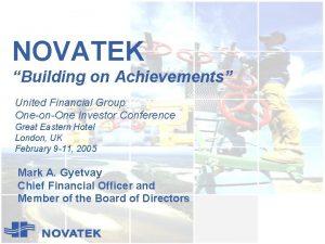 NOVATEK Building on Achievements United Financial Group OneonOne