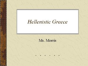 Hellenistic Greece Ms Morris Alexanders Empire on the