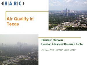 Air Quality in Texas Birnur Guven Houston Advanced