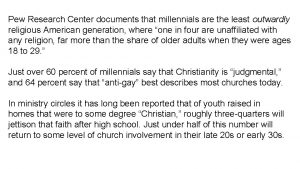 Pew Research Center documents that millennials are the
