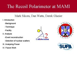 The Recoil Polarimeter at MAMI Mark Sikora Dan