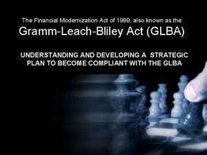 The Financial Modernization Act of 1999 also known