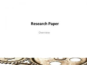 Research Paper Overview Research Paper Overview 1 Introduction