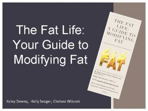 The Fat Life Your Guide to Modifying Fat