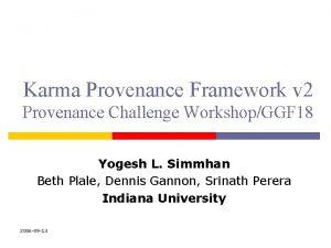 Karma Provenance Framework v 2 Provenance Challenge WorkshopGGF
