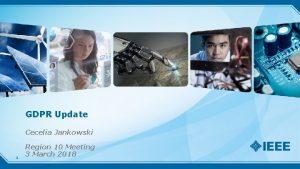 GDPR Update Cecelia Jankowski 1 Region 10 Meeting