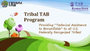 Tribal TAB Program Providing Technical Assistance to Brownfields