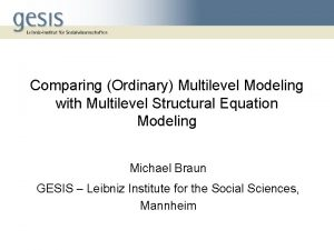 Comparing Ordinary Multilevel Modeling with Multilevel Structural Equation