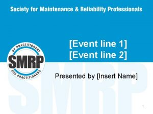 Event line 1 Event line 2 Presented by