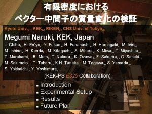 Kyoto Univ a KEKb RIKENc CNS Univ of