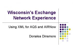 Wisconsins Exchange Network Experience Using XML for AQS