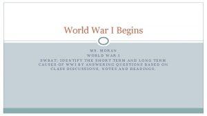 World War I Begins MS MORAN WORLD WAR