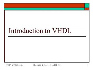 Introduction to VHDL 182007 L 2 VHDL Introcution