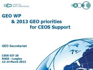 GEO WP 2013 GEO priorities for CEOS Support