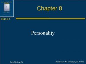 Chapter 8 Slide 8 1 Personality IrwinMc GrawHill