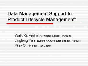 Data Management Support for Product Lifecycle Management Walid