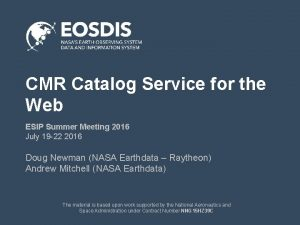 CMR Catalog Service for the Web ESIP Summer