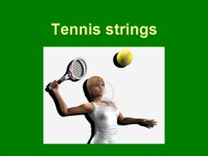 Tennis strings The three most important in tennis