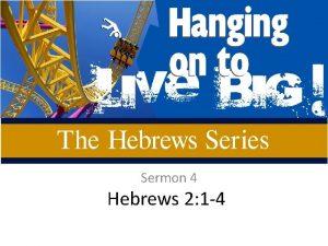 Sermon 4 Hebrews 2 1 4 Review Jesus