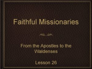 Faithful Missionaries From the Apostles to the Waldenses
