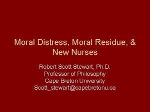 Moral Distress Moral Residue New Nurses Robert Scott