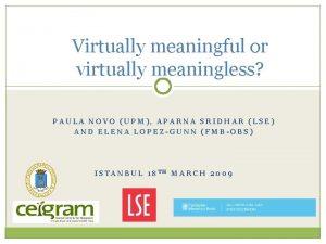 Virtually meaningful or virtually meaningless PAULA NOVO UPM